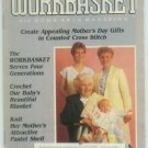 Workbasket May 1987 Mother's Day: Knit, Crochet, Tat, Quilting, Crafts, Foods, Gardening