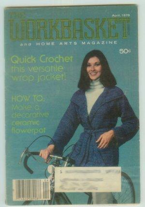 Workbasket April 1978 Crochet, Knit, Tat, Sew, Crafts, Foods, Gardening