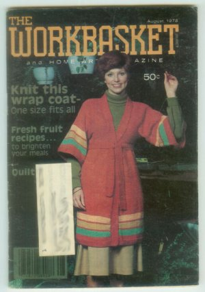 Workbasket August 1978 Knit, Crochet, Tatting, Sewing, Crafts, Foods, Gardening