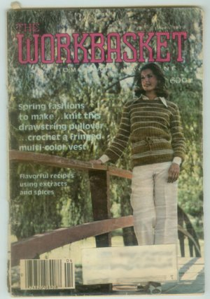 Workbasket April 1979 Crochet, Knit, Tat, Sew, Crafts, Foods, Gardening