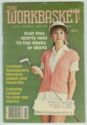 Workbasket July 1979 Needlework, Sewing, Crafts, Foods, Gardening