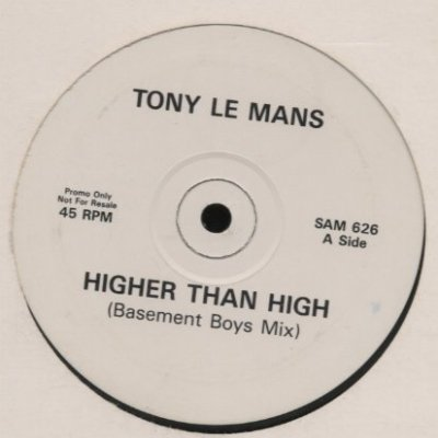 "Tony Le Mans Higher Than High Promo12"""" Single"
