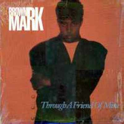 """Brownmark Through A Friend Of Mine 12"""""""" Single"""