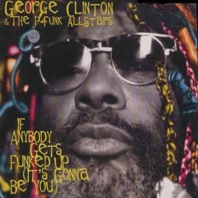 George Clinton & The P-Funk Allstars If Anybo