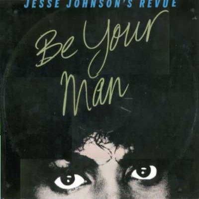 "Jesse Johnson's Revue Be Your Man 12"""" Single"