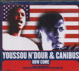 Youssou N'Dour & Canibus - How Come - UK  CD Single