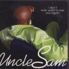 Uncle Sam - I Don't Ever Want To See You Again - UK Promo  CD Single