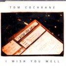 Tom Cochrane - I Wish You Well - UK Promo CD Single