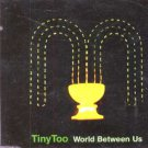 Tiny Too - World Between Us - UK CD Single