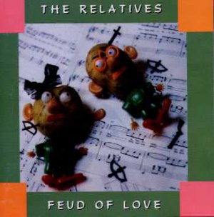 The Relatives - Feud Of Love - UK CD