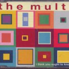The Multi - I Think You Ought To know - UK  CD Single