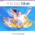 The Big Blue - Fire In The Soul - UK CD Single