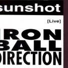 Sunshot - Iron Ball Directon - UK  CD
