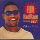 Red Raw Feat 007 - Ohh La La La - UK  CD Single