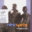 Nine Yards - Loneliness Is Gone - UK Promo CD