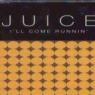 Juice - I'll Come Running - EU Promo  CD Single