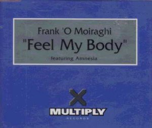 Frank O' Moiraghi - Feel My Body - UK  CD Single