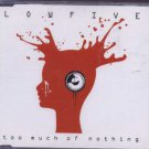 Lowfive - Too Much Of Nothing - UK  CD Single