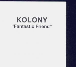 Kolony - Fantastic Friend - UK Promo  CD Single