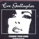 Eve Gallagher - Change Your Mind - UK CD Single