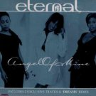 Eternal - Angel Of Mine - UK  CD Single