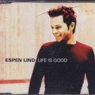 Espen Lind - Life Is Good - EU Promo  CD Single