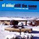 El Nino - Still The Same - UK CD Single