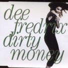 Dee Fredrix - Dirty Money - UK  CD Single