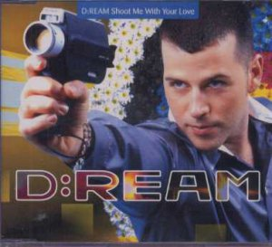 D:Ream - Shoot Me With Your Love - UK  CD Single