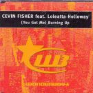 Cevin Fisher ft Loleatta Holloway - (You Got Me) Burning Up - UK CD Single