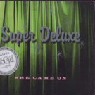 Superdeluxe - She Came On - UK 4 track CD Single with release date sticker