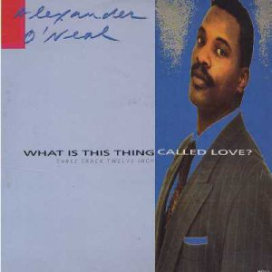 "Alexander O'Neal - What Is This Thing Called Love? - UK   12"" Single - 656731-6"