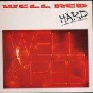 "Well Red - Hard - UK   7"" Single - VS1112 m/m"