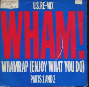 "Wham! - Whamrap (Enjoy What You Do) - UK 7"" Single - A2442 vg/ex"