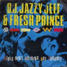 """D.J. Jazzy Jeff & Fresh Prince - Girls Ain't Nothing But Trouble - UK 7"""" Single"""
