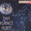 The Holy Show - This Planet Hurts - UK 3 Track CD Single