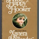 The Happy Hooker: My Own Story by Xaviera Hollander With Yvonne Dunleavy & Robin Moore Prostitution