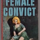 Female Convict by Vincent G. Burns Cover illustration by Robert Maguire 1959 lesbian GGA erotic pulp