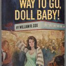 Way to go, Doll Baby! by William R. Cox 1967 Banner Books Vintage Sleaze GGA Hollywood lust drama