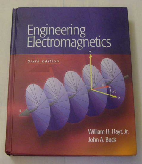Engineering Electromagnetics (Sixth Edition) by William H. Hayt, Jr. and John A. Buck