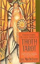 Understanding Crowleys Thoth Tarot