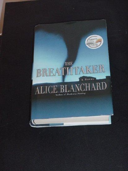 Breathtaker A Novel by Alice Blanchard  hard cover #71