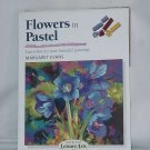 Flowers in Pastel by Margaret Evans 12 Leisure Arts step by step No. 130
