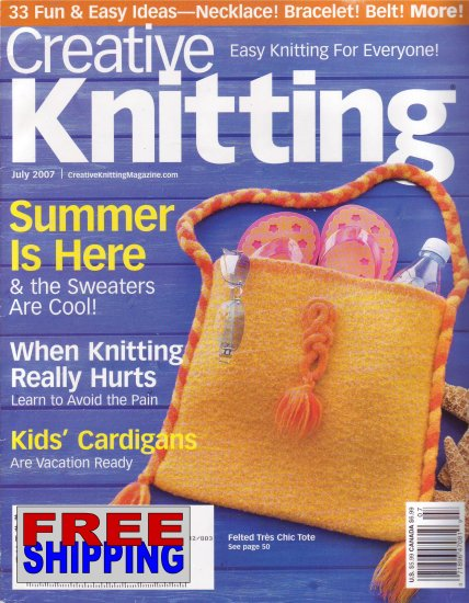 Creative Knitting - July 2007 -- HALF OFF COVER + FREE SHIPPING