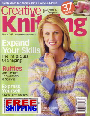 Creative Knitting - March 2007 -- HALF OFF COVER + FREE SHIPPING