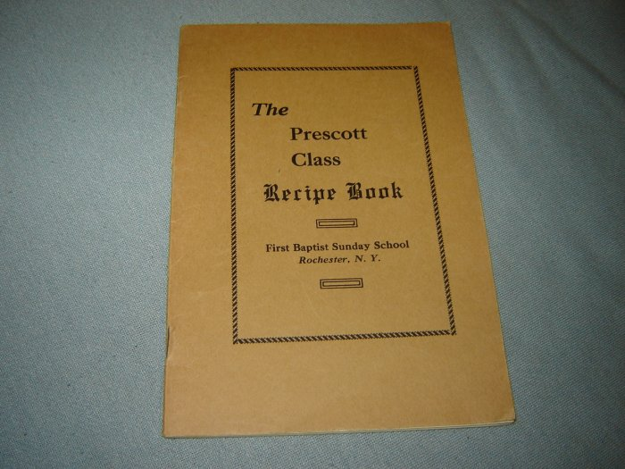 vintage cookbook The Prescott Class Recipe Book First Baptist Sunday School Rochester New York