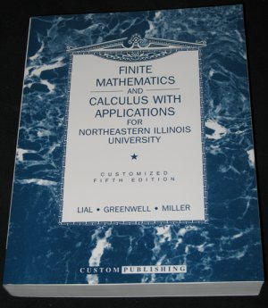 Finite Mathematics and Calculus with Applications for NEIU, 5th edition