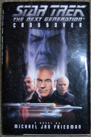 Star Trek the Next Generation: Crossover; NEW Hardcovered Book w/Dust Jacket