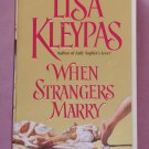 Lisa Kleypas ~ WHEN STRANGERS MARRY ~ 2002 Pb