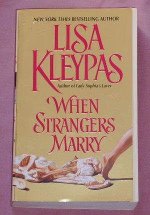 Lisa Kleypas ~ WHEN STRANGERS MARRY ~ 2002 Pb